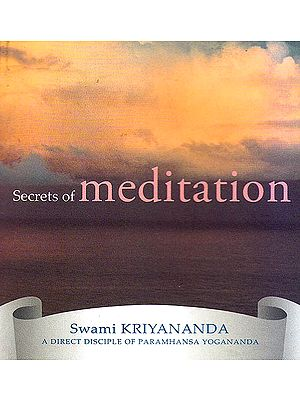 Secrets of Meditation (A Small Book with Beautiful Color Illustrations)