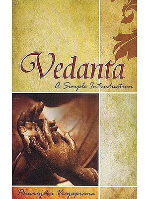 Vedanta : A Simple Introduction