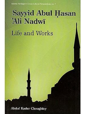 Sayyid Abul Hasan Ali Nadwi (Life and Work)