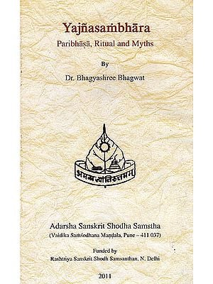 Yajnasambhara (Implements Used in Vedic Sacrifices): Definition, Ritual And Myths