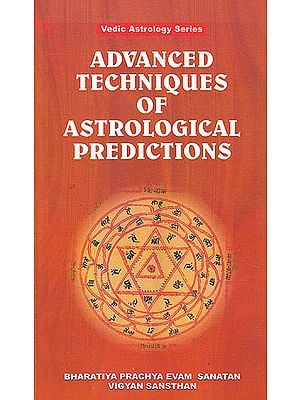 Vedic Astrology Series Advanced Techniques of Astrological Predictions