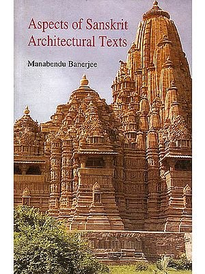 Aspects of Sanskrit Architectural Texts