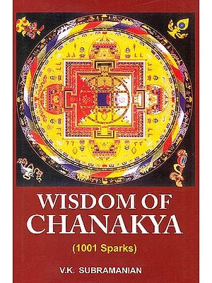 Wisdom of Chanakya (1001 Sparks):  A Book of Quotations