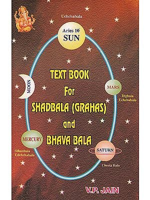 Text Book for Shadbala (Grahas) and Bhava Bala
