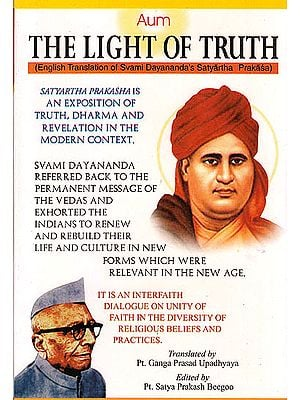 The Light of Truth - Swami Dayananda's Satyartha Prakasha (With Sanskrit Text, Transliteration and English Translation)