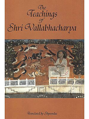 The Teachings of Shri Vallabhacharya (Sanskrit Text, Transliteration and English Translation)