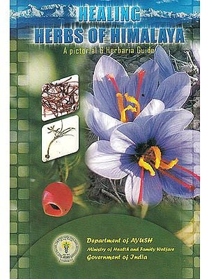 Healing Herbs of Himalaya A Pictorial and Herbaria Guide
