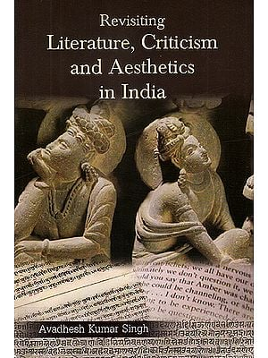 Revisiting Literature, Criticism and Aesthetics in India