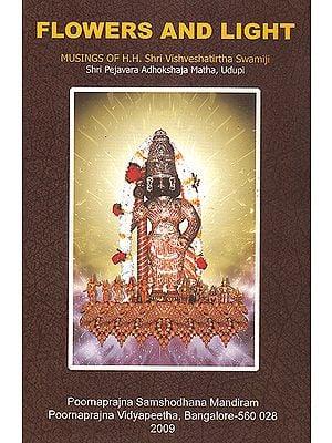 Flowers and Light: Musings of H.H. Shri Vishveshatirtha Swamiji