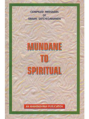 Mundane to Spiritual