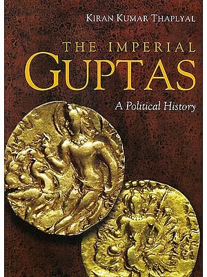 The Imperial Guptas A Political History