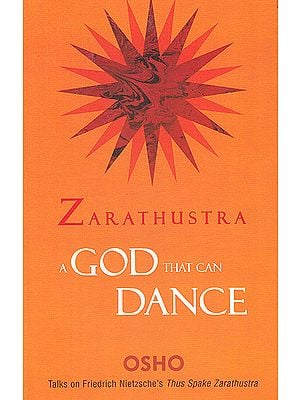 Zarathustra: A God That Can Dance