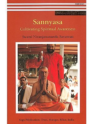 Sannyasa: Cultivating Spiritual Awareness