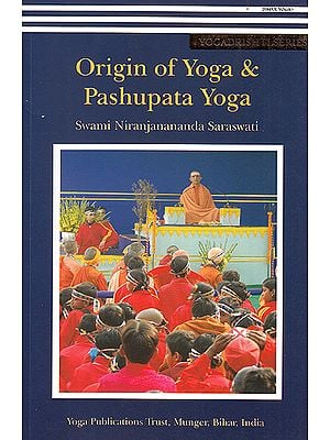 Origin of Yoga and Pashupata Yoga