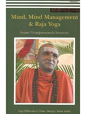 Mind, Mind Management and Raja Yoga