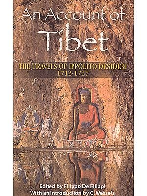 An Account of Tibet: The Travels of Ippolito Desideri 1712-1727