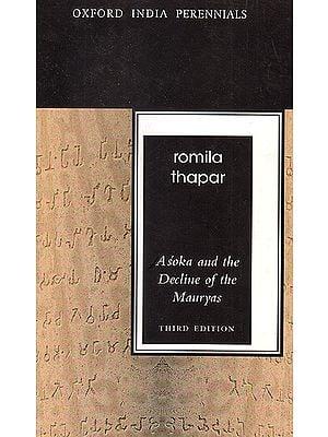Asoka and the Decline of the Mauryas (Oxford India Perennials)