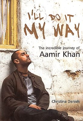 I'll Do It My Way: The Incredible Journey of Aamir Khan