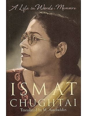 Ismat Chughtai: A Life in Words: Memoirs