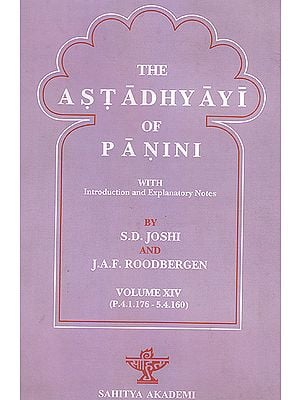 The Astadhyayi of Panini (Vol. XIV) (P.4.1.176-5.4.160) - With Roman
