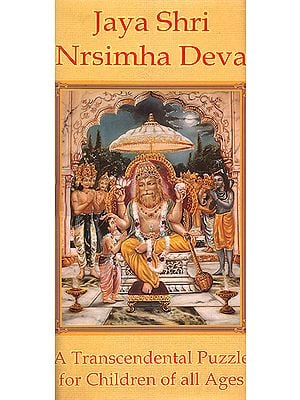 Jaya Shri Nrsimha Deva: A Transcendental Puzzle For Children of All Ages