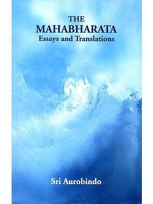The Mahabharata: Essays and Translations by Sri Aurobindo