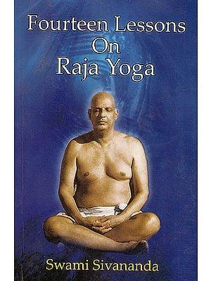 Fourteen Lessons on Raja Yoga