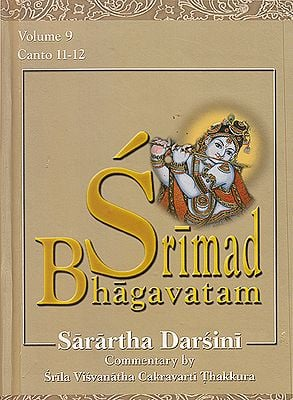 Srimad Bhagavatam : Sarartha Darsini Commentary by Srila Visvanatha Cakravarti Thakkura - Volume 9 (Canto 11-12) (Transliteration and English Translation)