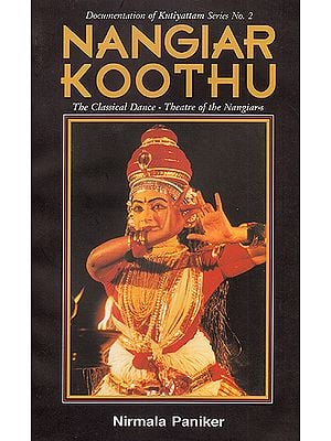 Nangiar Koothu: The Classical Dance – Theatre of the Nangiar's