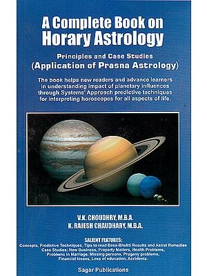 A Complete Book on Horary Astrology: Principles and Case Studies (Application of Prasna Astrology)