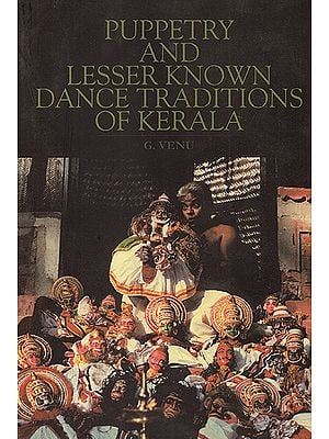 Puppetry and Lesser Known Dance Traditions of Kerala