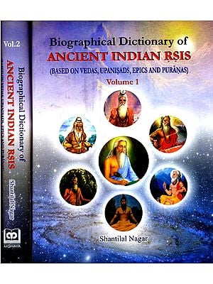 Biographical Dictionary of Ancient Indian Rsis- Based on Vedas, Upanisads Epics and Puranas (In 2 Volumes)