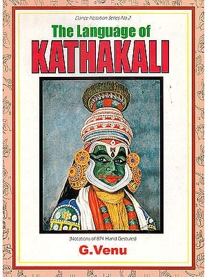 The Language of Kathakali: Notations of 874 Hand Gestures - A Rare Book