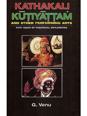 Kathakali Kutiyattam and Other Performing Arts: Fifty Years of Theatrical Exploration