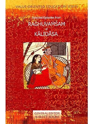 Selected Episodes From Raghuvamsam of Kalidasa