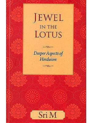 Jewel in the Lotus (Deeper Aspects of Hinduism)