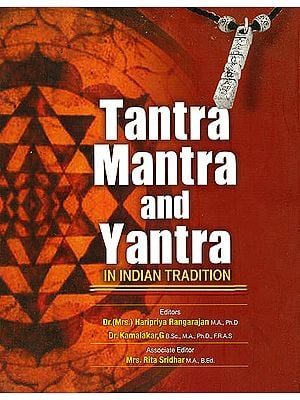 Tantra Mantra and Yantra in Indian Tradition