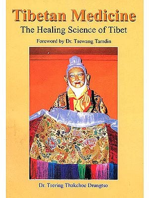 Tibetan Medicine (The Healing Science of Tibet)