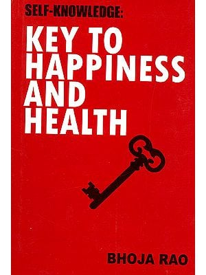 Self Knowledge: Key to Happiness and Health