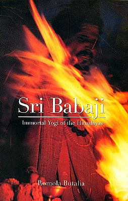 Sri Babaji: Immortal Yogi of The Himalayas