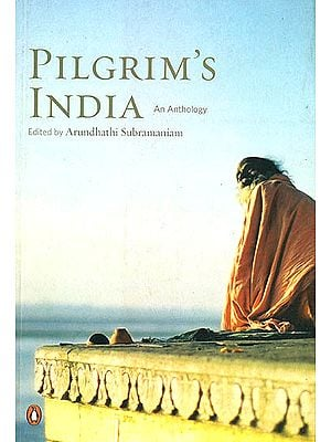 Pilgrim's India: An Anthology