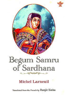 Begum Samru of Sardhana