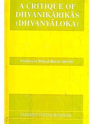A Critique of Dhvanikarikas (Dhvanyaloka)