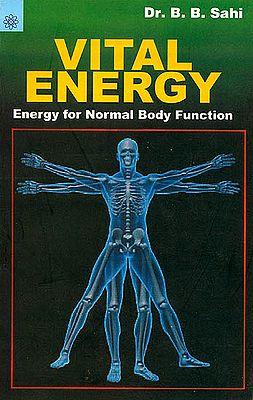 Vital Energy: Energy For Normal Body Function