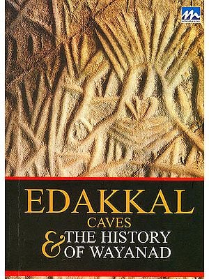 Edakkal Caves and the History of Wayanad