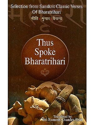 Thus Spoke Bharatrihari: Selection from Sanskrit Classic Verses