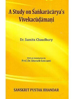 A Study on Sankaracarya's Vivekacudamani
