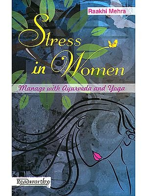 Stress in Women (Manage with Ayurveda and Yoga)
