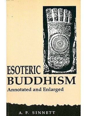 Esoteric Buddhism (Annotated and Enlarged)