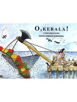 O, Kerala! (A Misguided Guide)